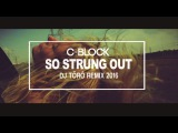 C-BLOCK - So Strung Out (Dj T