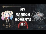 Dark Souls III - My Random Moments #7