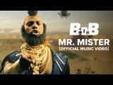 B.o.B - Mr. Mister