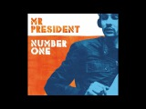 Mr President - Left And Right (Official)
