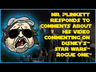 Mr. Plinkett Responds to Comments on his Video Commenting on Disney's Star Wars Rogue One!
