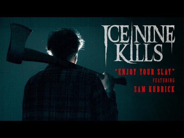 "Ice Nine Kills Enjoy Your Slay"" Featuring Sam Kubrick Lyric Video"