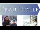 Frau Holle (Brüder Grimm)  Госпожа метелица (Братья Гримм)  на немецком