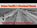 Union Pacific's Overland Route the North Platte and Sidney Subdivisions