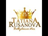 Tatyana Rusanova HAFLA Raks Sharki Stars 2017 France