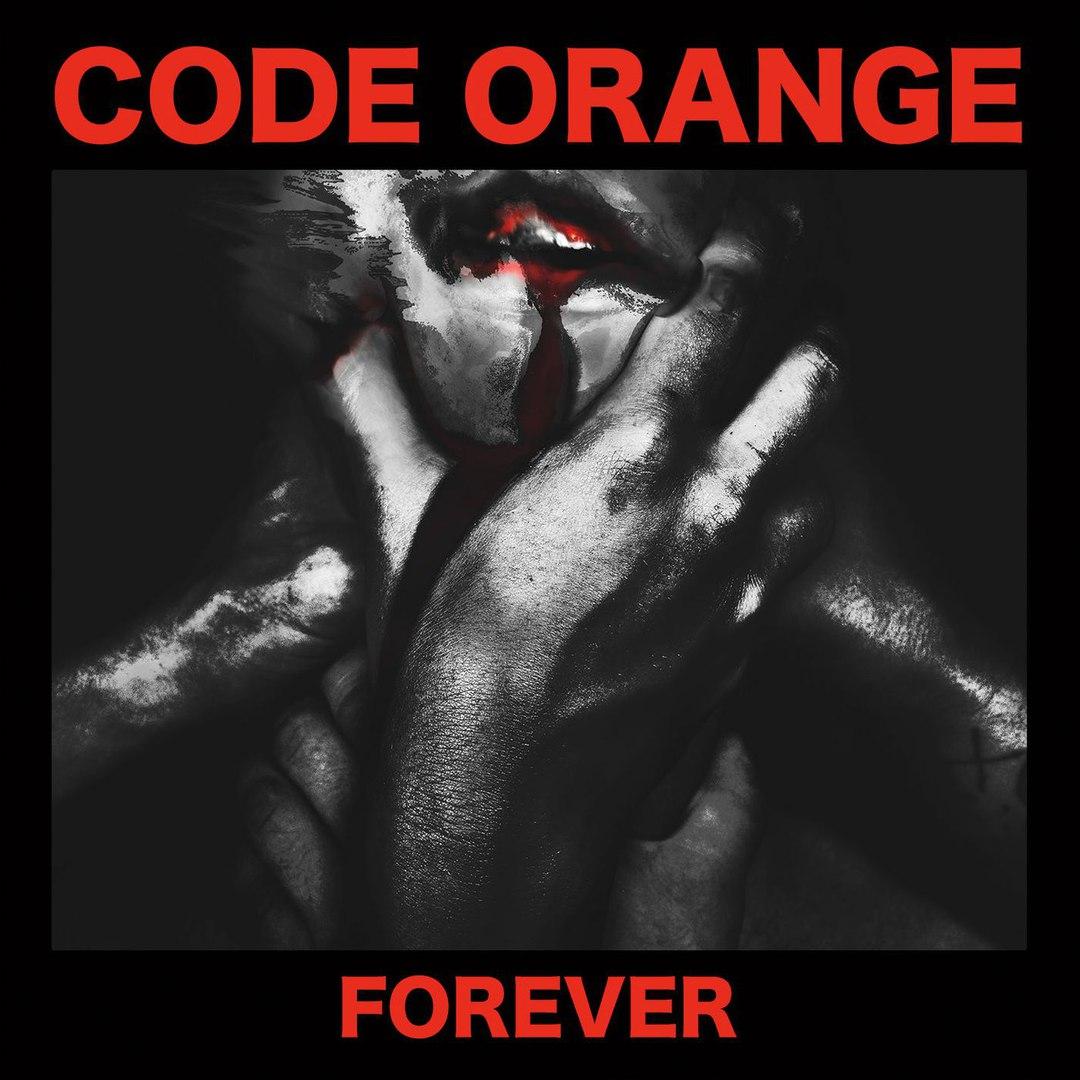 Code Orange - Forever (2017)