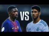 Ousmane Dembele vs Marco Asensio  Skills, Goals 2017-2018