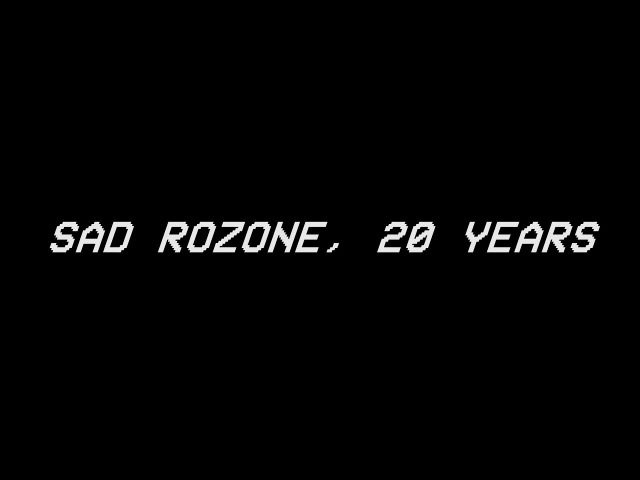 SAD ROZONE, 20 YEAR's [02/02/2017]