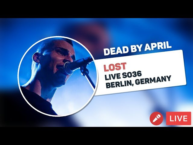 Dead By April - Lost (Live SO36, Berlin)