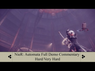 NieR: Automata Demo Commentary (COMBAT OVERVIEW)