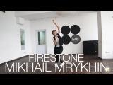 Kygo ft. Conrad Sewell Firestone Choreography by Mikhail Mrykhin D.Side Dance Studio