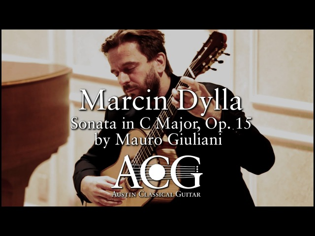 Marcin Dylla - Sonata in C Major, Op. 15 by Mauro Giuliani [ACG Benefit Concert]