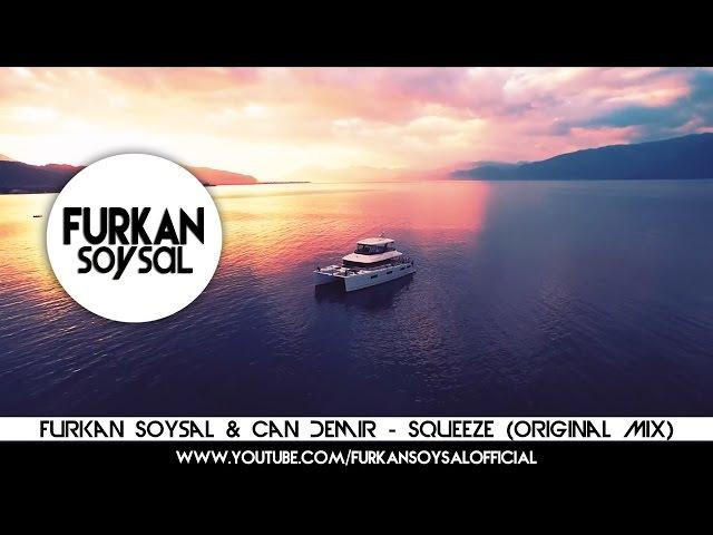 Furkan Soysal Can Demir - Squeeze (Original Mix)