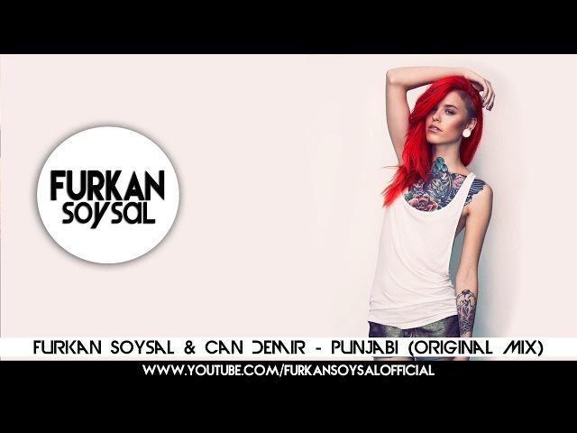 Furkan Soysal Can Demir - Punjabi (Original Mix)