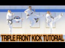 How to Jump Triple Front Kick GNT Tutorial
