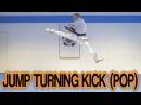 How to Taekwondo Jump Turning Kick/Roundhouse Kick Pop Method GNT Tutorial