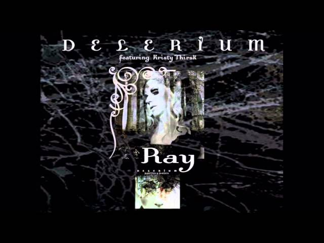 Delerium ft. Kristy Thirsk - Ray