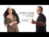 Sammy Flash feat Lilu - Mi Rope Heto  REMIX 2017