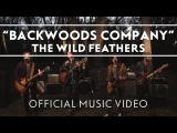 The Wild Feathers - Backwoods Company Official Music Video