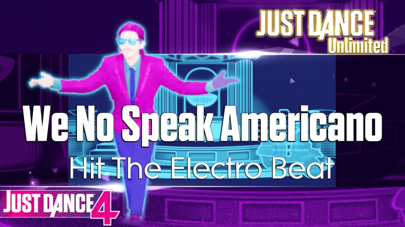 Just Dance Unlimited | We No Speak Americano - Hit The Electro Beat | Just Dance 4