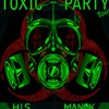TOXIC PARTY Vol.13 | 22.01.17 | ASYLUM | КИЇВ