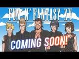 MY NEXT CARTOON Final Fantasy XV PARODY!