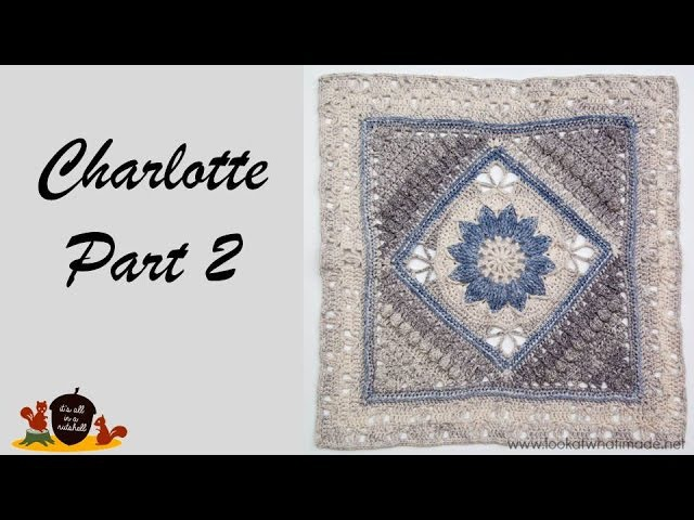 Charlotte Part 2 - Crochet Square