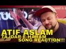 ATIF ASLAM TAJDAR-E-HARAM Reaction *so relaxed* COKE STUDIO
