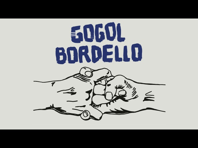 Gogol Bordello Seekers and Finders 2017 Full Album