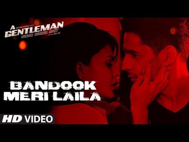 Bandook Meri Laila Song | A Gentleman - SSR | Sidharth |Jacqueline | Sachin-Jigar | Raftaar | RajDK