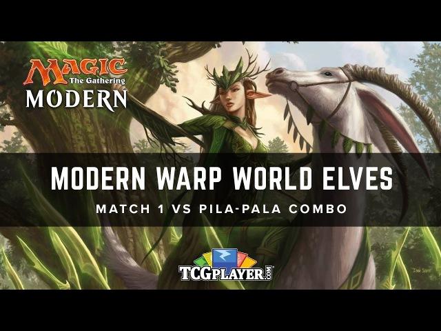 [MTG] Modern Warp World Elves | Match 1 VS Pila-Pala Combo