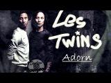 LES TWINS  ADORN  new video