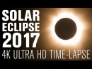 Solar Eclipse 2017 4k Ultra HD Time-Lapse (AMAZING FOOTAGE!!!)