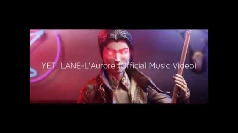YETI LANE-L'Aurore (Official Music Video)