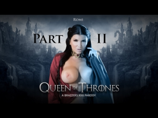 Queen of thrones/ игра престолов part 2 (a xxx parody) – romi rain, xander corvus
