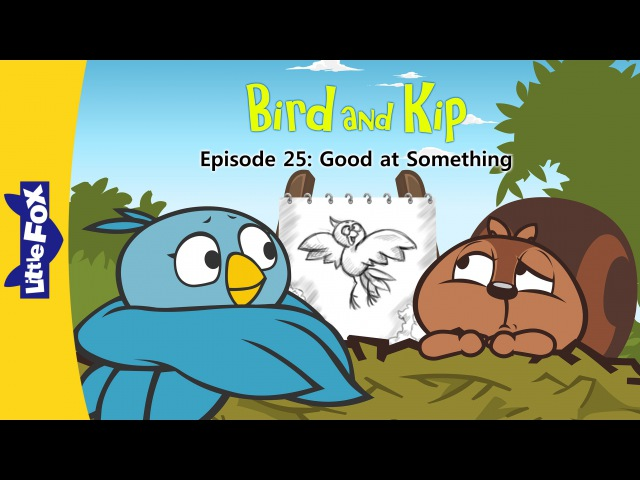 Bird and Kip 25: Good at Something | Level 2 | By Little Fox