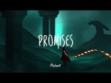 PROMISES - A Beautiful Chillstep Mix