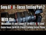 Sony A7r II - Focus Testing w Canon EF 24-105 f4 L IS Lens