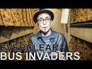 Everclear - BUS INVADERS Ep. 1172