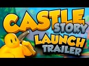 Castle Story - Launch Trailer