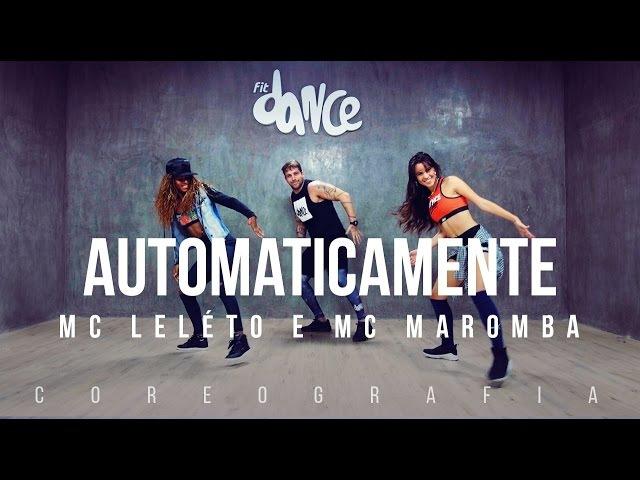 Automaticamente MC Leléto e MC Maromba Coreografia FitDance TV
