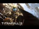 Titanfall 2 - Eye Of The Storm [GMV]