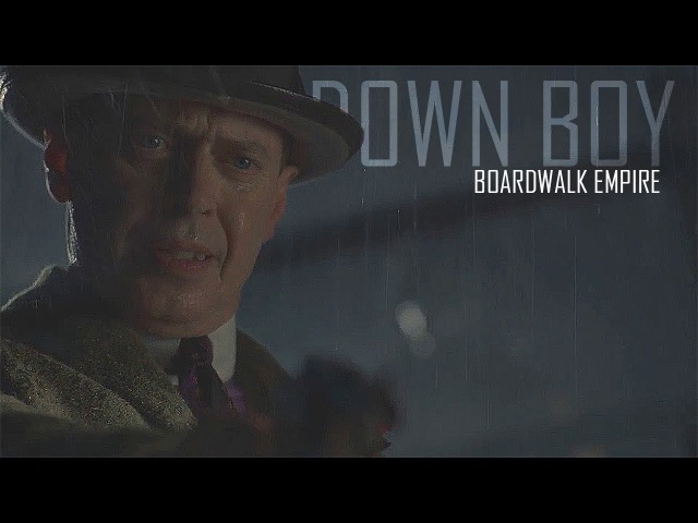 Boardwalk Empire || Down Boy (For 1k)