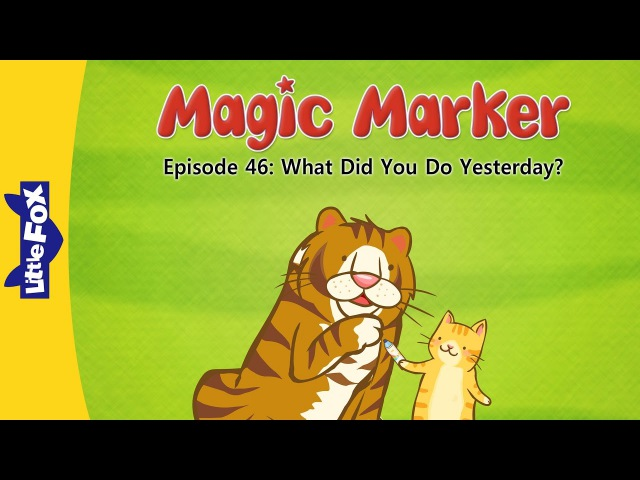 Magic Marker 46: What Did You Do Yesterday?   Level 2   By Little Fox
