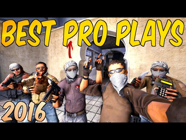 CS:GO - BEST PRO PLAYS 2016 (INSANE PLAYS, VAC SHOTS