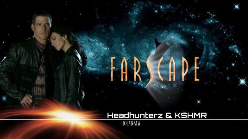 FARSCAPE (Headhunterz KSHMR - Dharma)