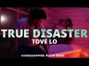 Tove Lo True Disaster choreographer Kolya Barni