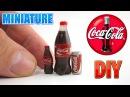 DIY Miniature realistic Coca Cola bottle