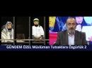 GÜNDEM ÖZEL Müslüman Tutsaklara Özgürlük 2