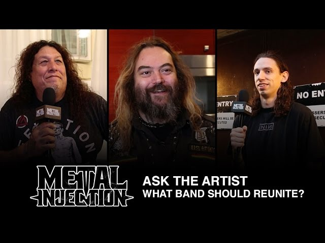ASK THE ARTIST: What Band Should Reunite? | Metal Injection